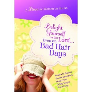 Delight Yourself in the Lord…Even on Bad Hair Days